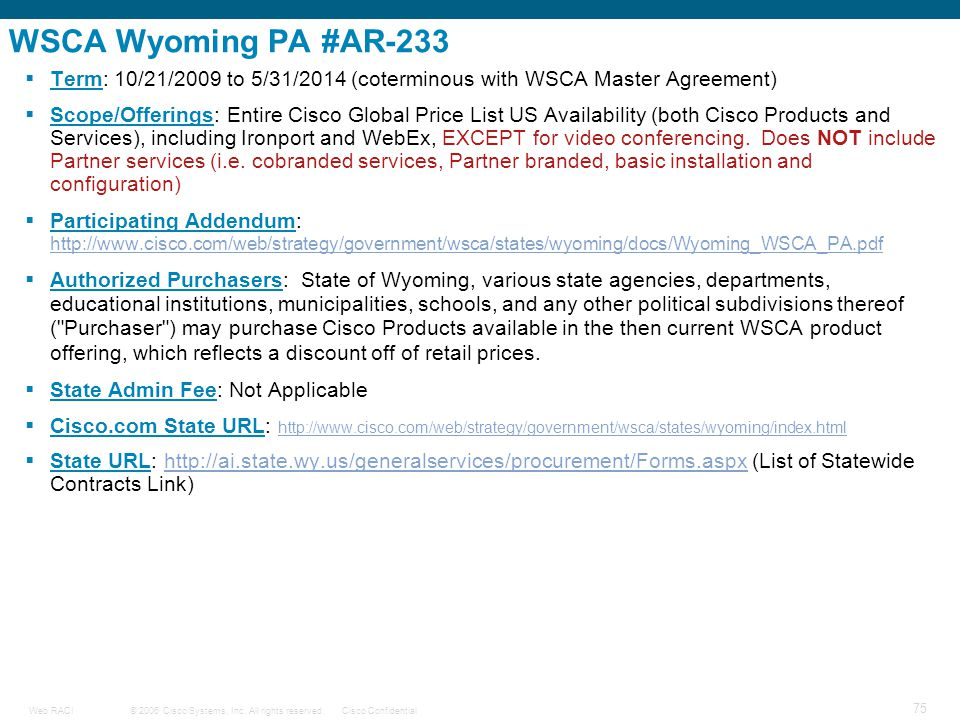 WSCA Wyoming PA #AR-233 Term: 10/21/2009 to 5/31/2014 (coterminous with WSCA Master Agreement)