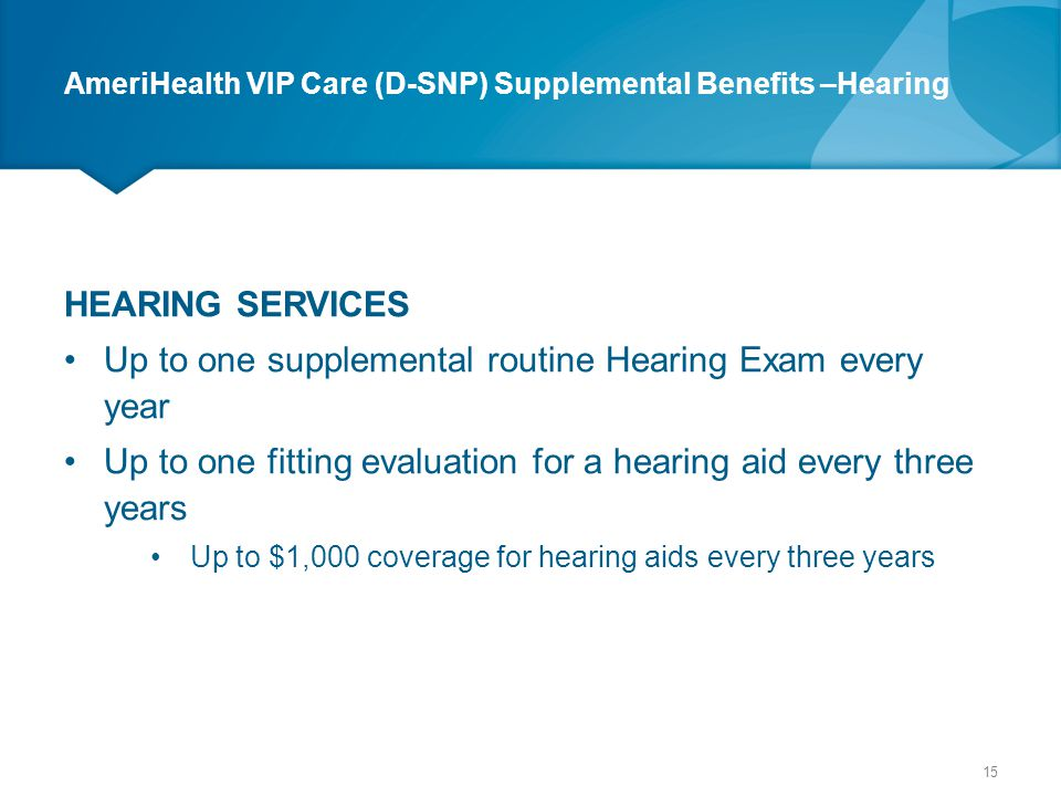 AmeriHealth VIP Care (D-SNP) Supplemental Benefits –Hearing