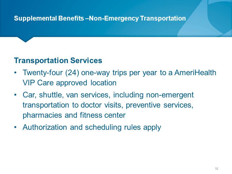 Supplemental Benefits –Non-Emergency Transportation