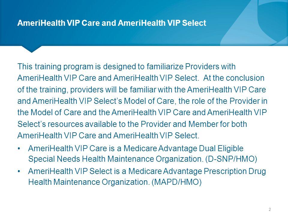 AmeriHealth VIP Care and AmeriHealth VIP Select