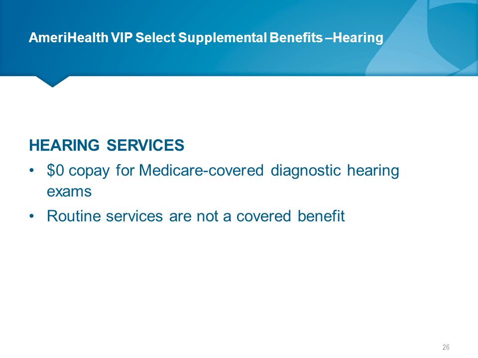 AmeriHealth VIP Select Supplemental Benefits –Hearing