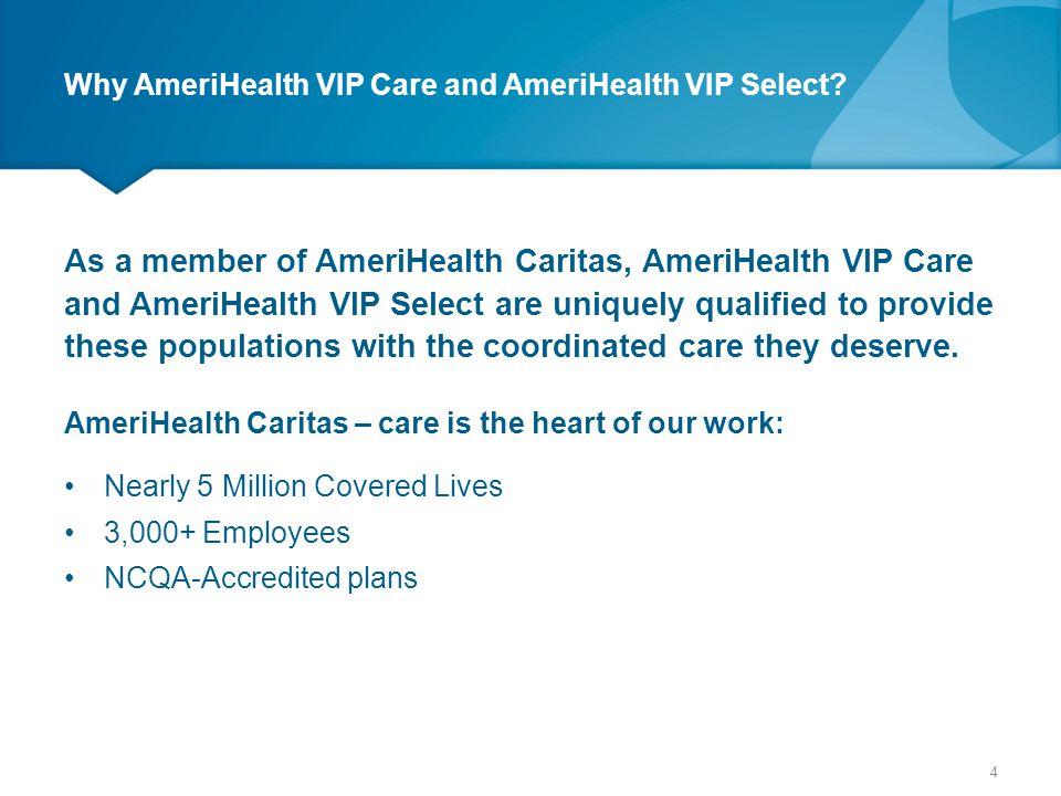 Why AmeriHealth VIP Care and AmeriHealth VIP Select