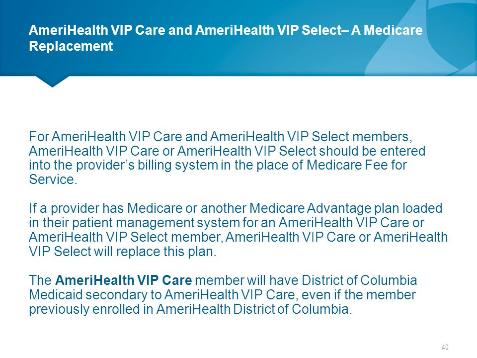 AmeriHealth VIP Care and AmeriHealth VIP Select– A Medicare Replacement
