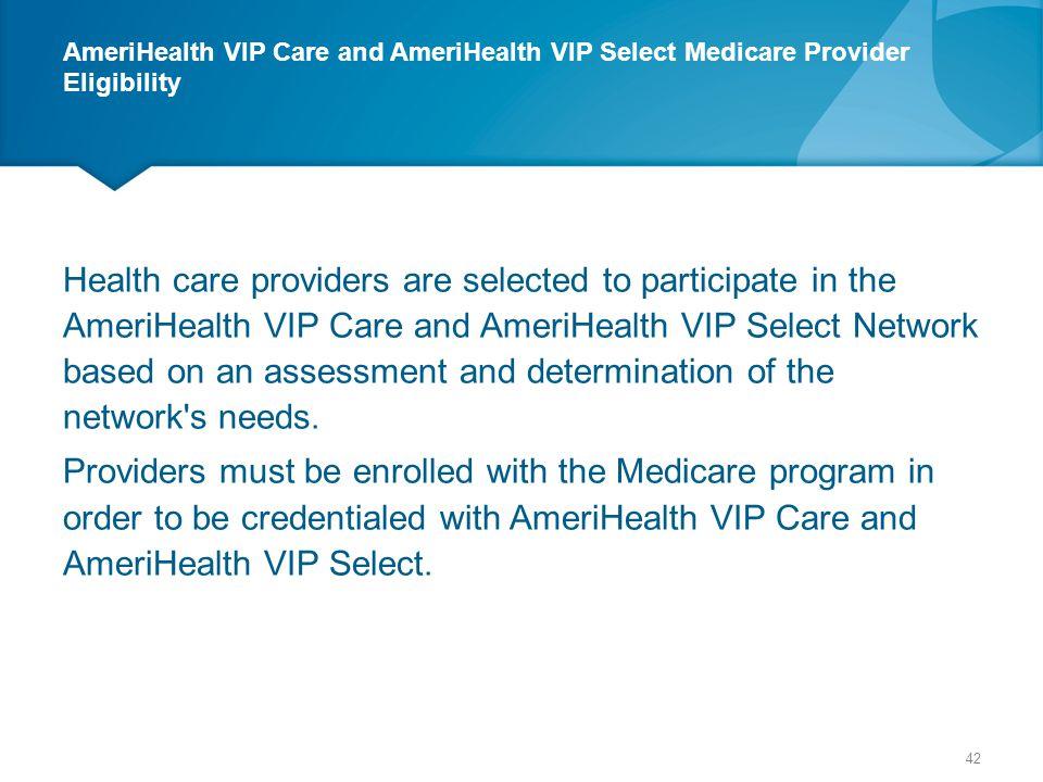 AmeriHealth VIP Care and AmeriHealth VIP Select Medicare Provider Eligibility