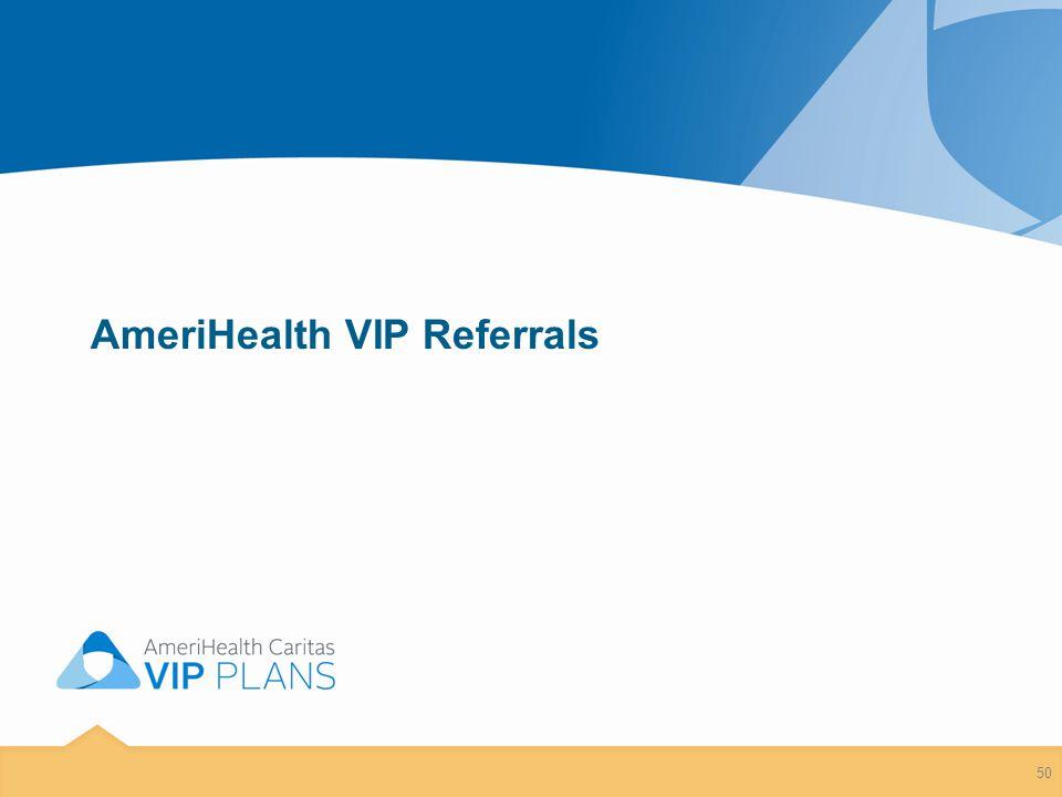 AmeriHealth VIP Referrals