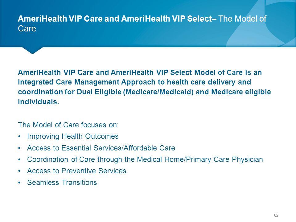 AmeriHealth VIP Care and AmeriHealth VIP Select– The Model of Care