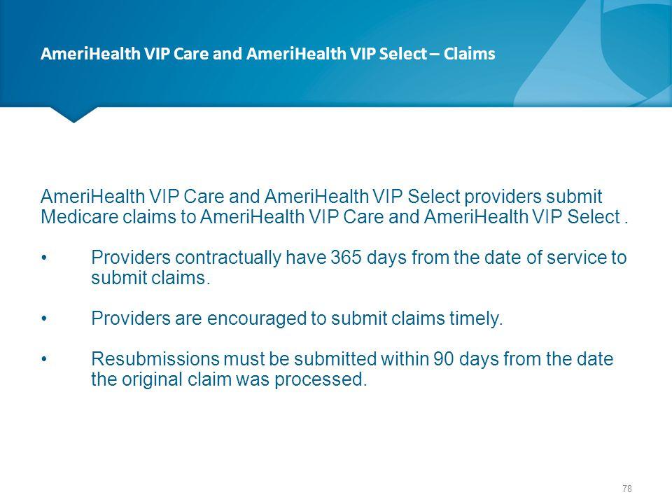 AmeriHealth VIP Care and AmeriHealth VIP Select – Claims