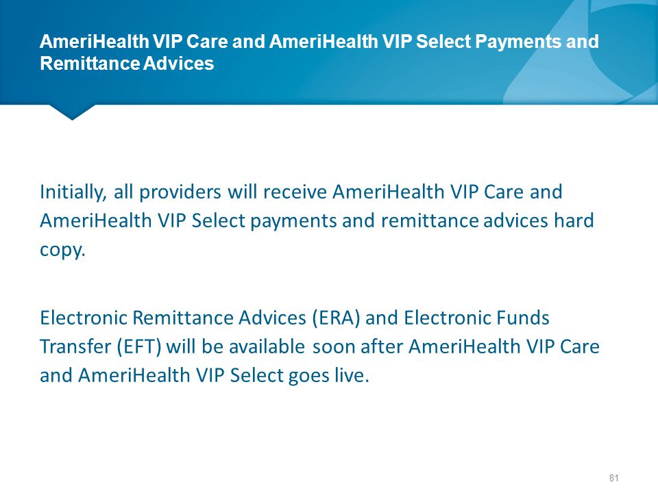 AmeriHealth VIP Care and AmeriHealth VIP Select Payments and Remittance Advices