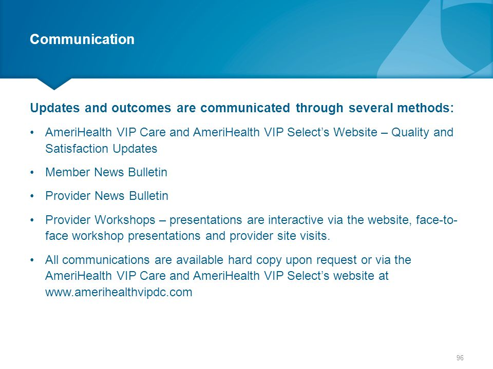 Communication Updates and outcomes are communicated through several methods: