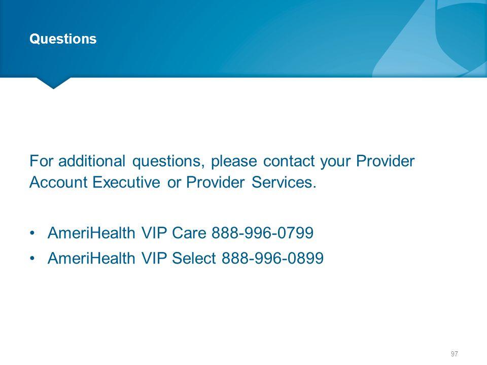 AmeriHealth VIP Care 888-996-0799 AmeriHealth VIP Select 888-996-0899
