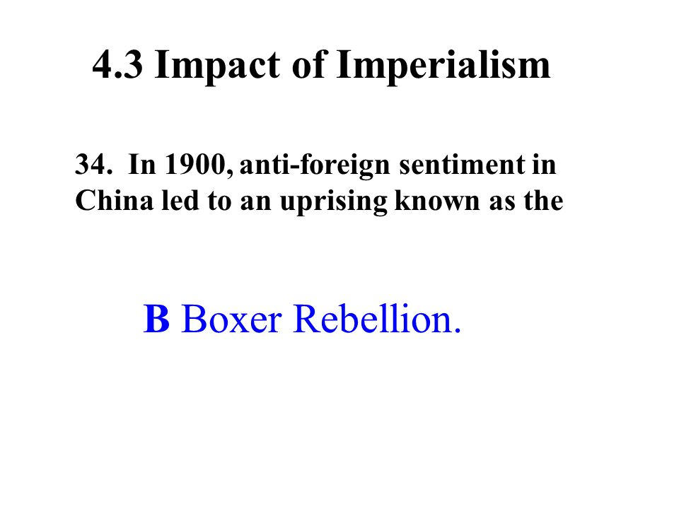 4.3 Impact of Imperialism B Boxer Rebellion.
