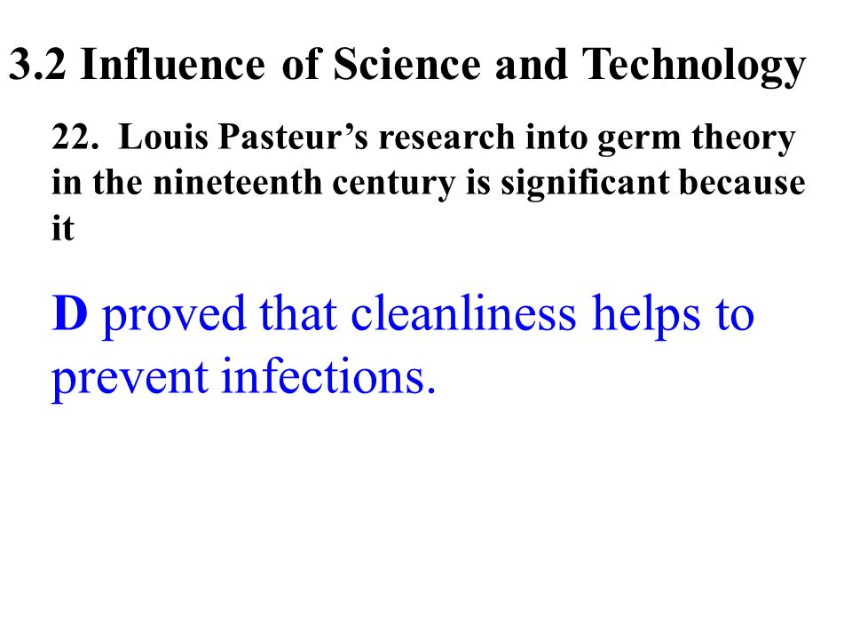 D proved that cleanliness helps to prevent infections.