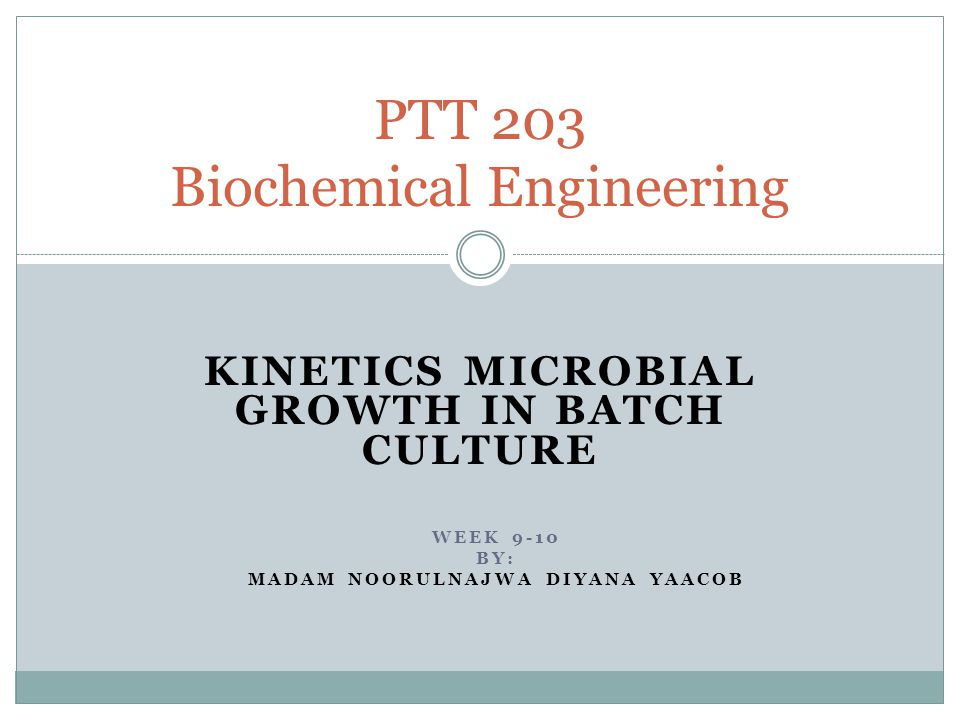 PTT 203 Biochemical Engineering