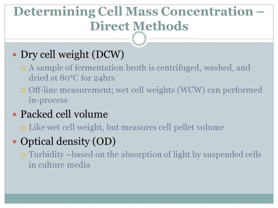 Determining Cell Mass Concentration –Direct Methods