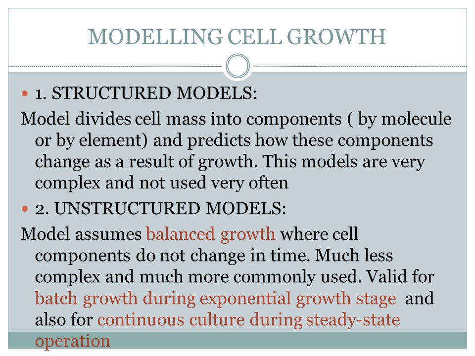 MODELLING CELL GROWTH 1. STRUCTURED MODELS: