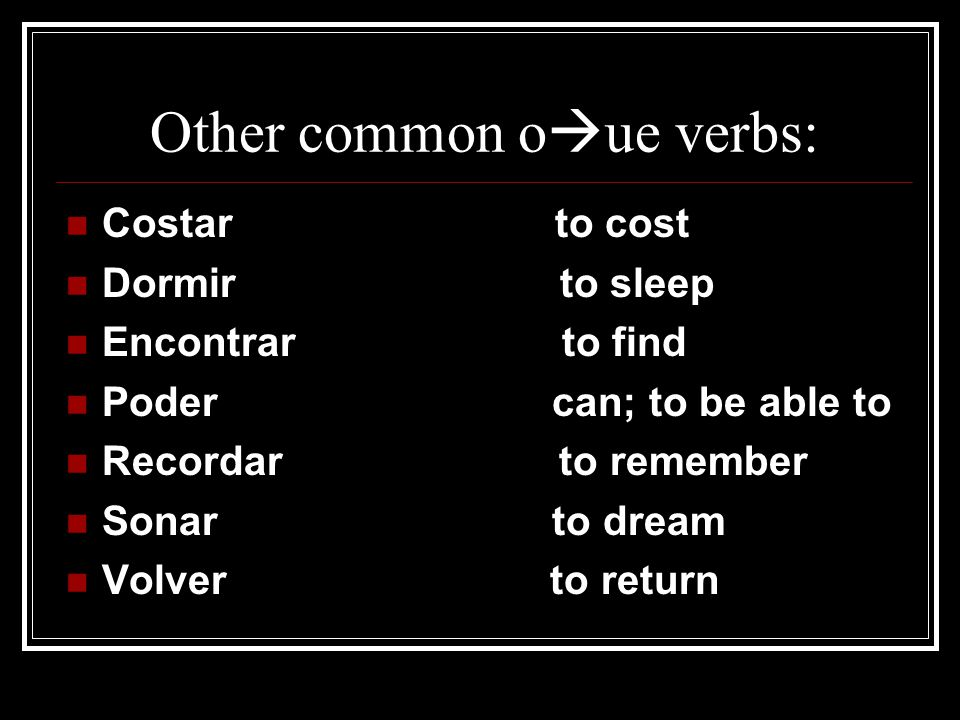 Other common oue verbs: