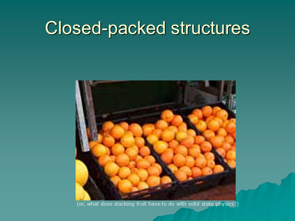 Closed-packed structures