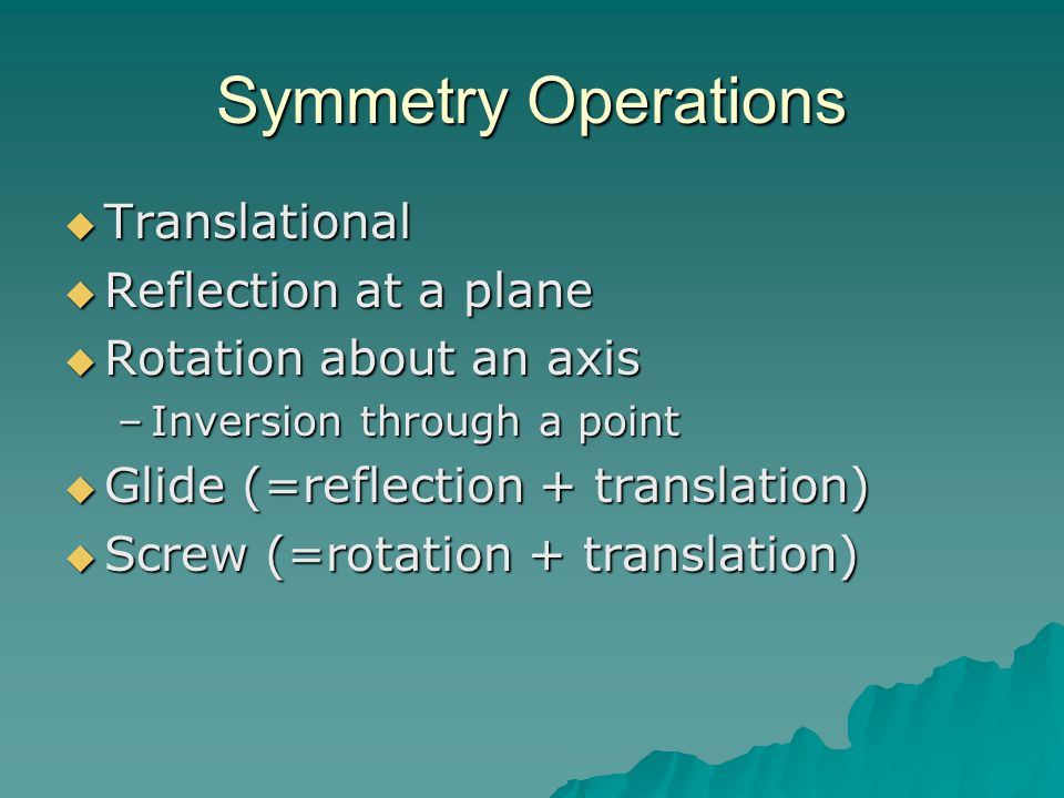 Symmetry Operations Translational Reflection at a plane