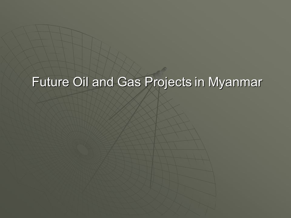 Future Oil and Gas Projects in Myanmar