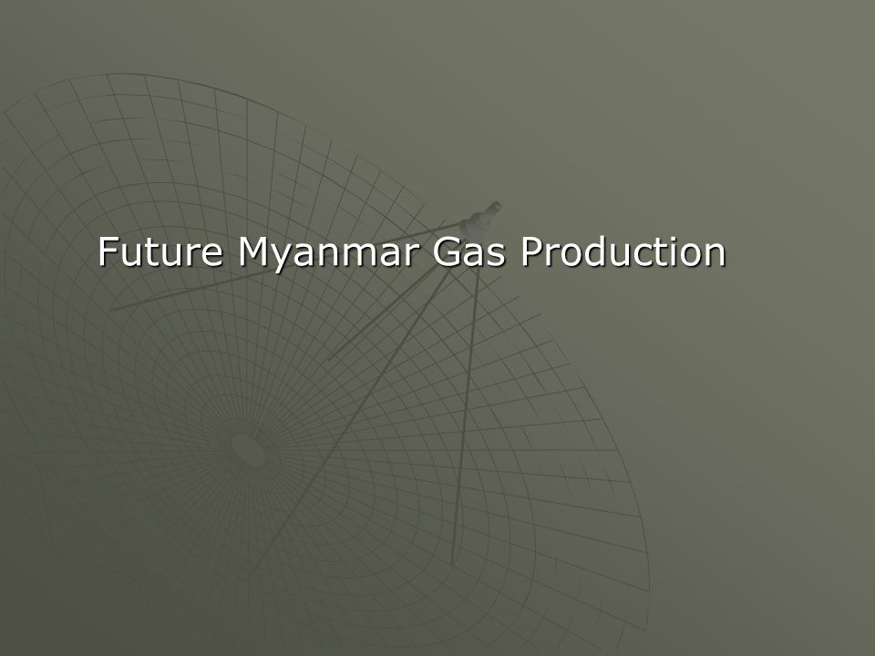 Future Myanmar Gas Production