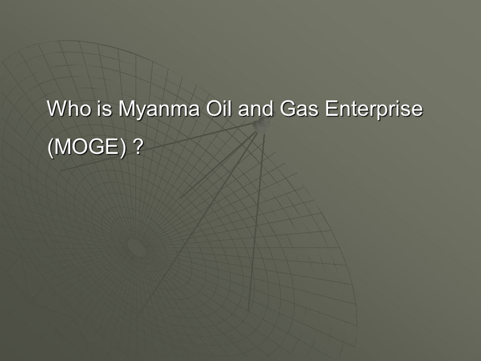 Who is Myanma Oil and Gas Enterprise (MOGE)