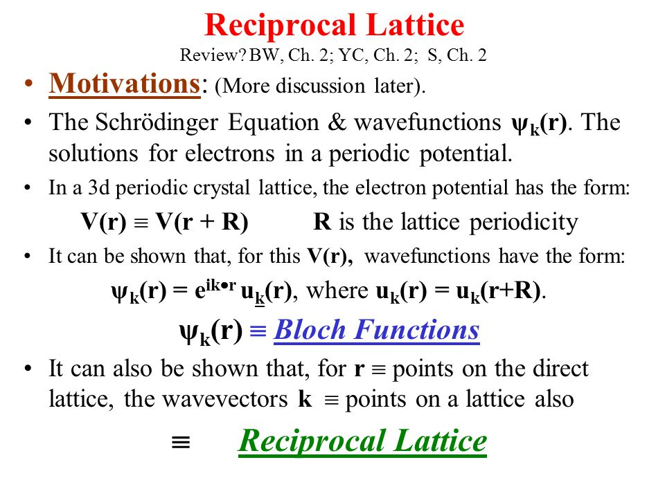 Reciprocal Lattice Review BW, Ch. 2; YC, Ch. 2; S, Ch. 2