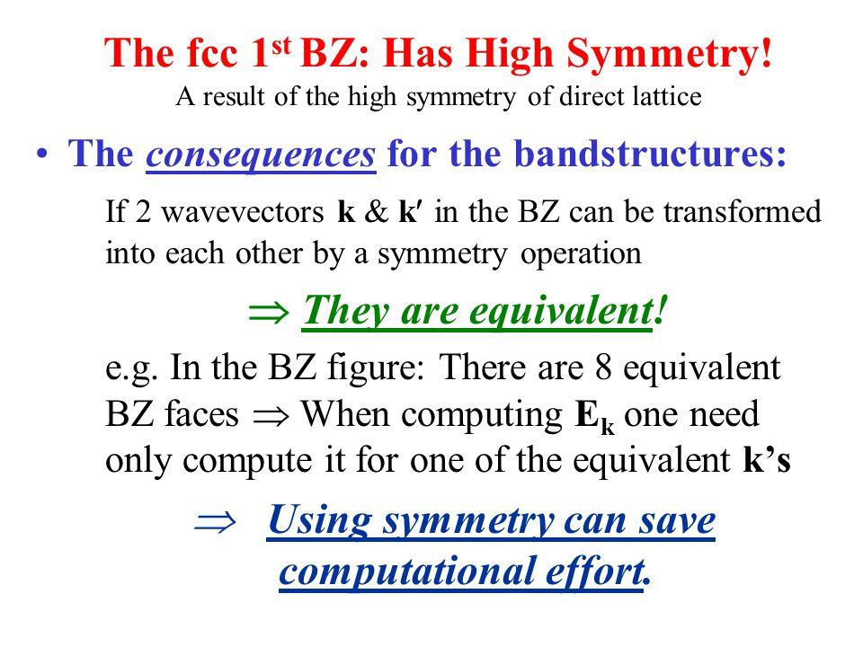  Using symmetry can save computational effort.