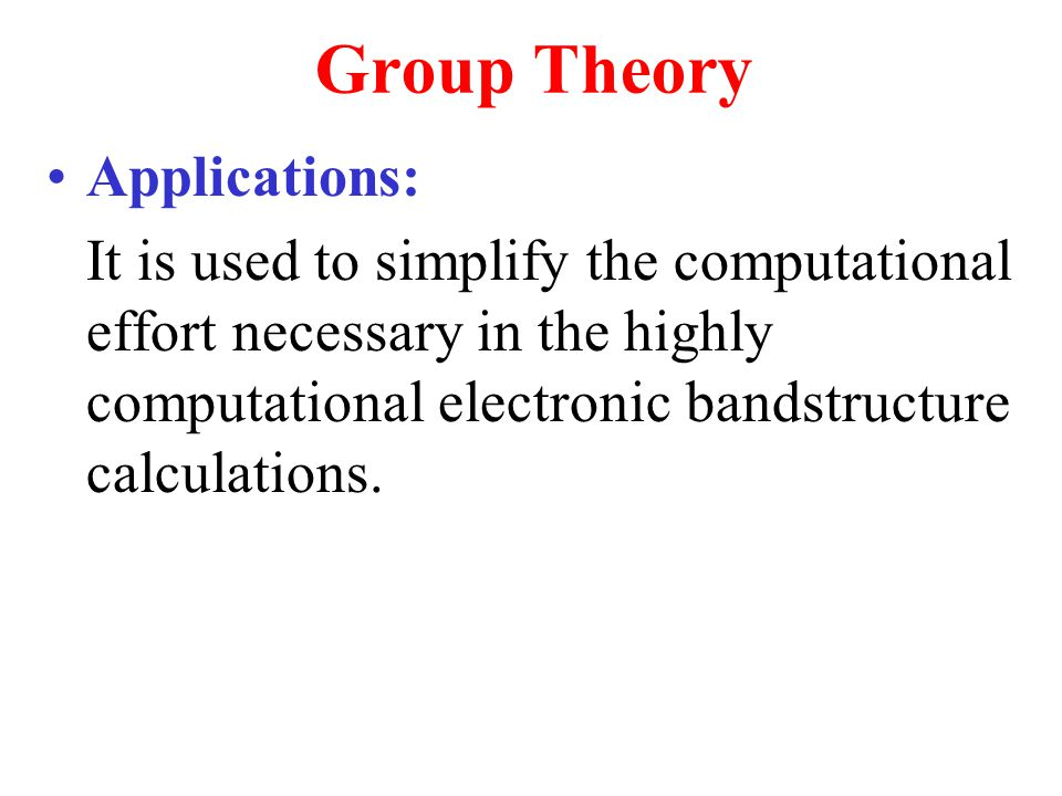 Group Theory Applications: