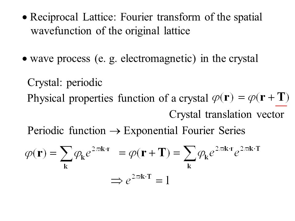  Reciprocal Lattice: Fourier transform of the spatial