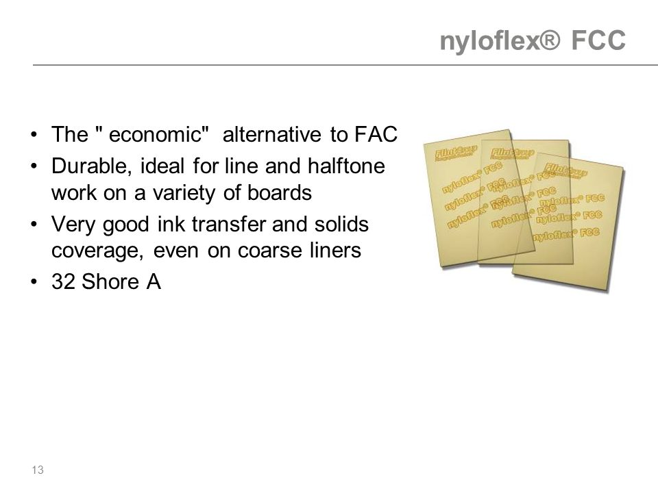 nyloflex® FCC The economic alternative to FAC