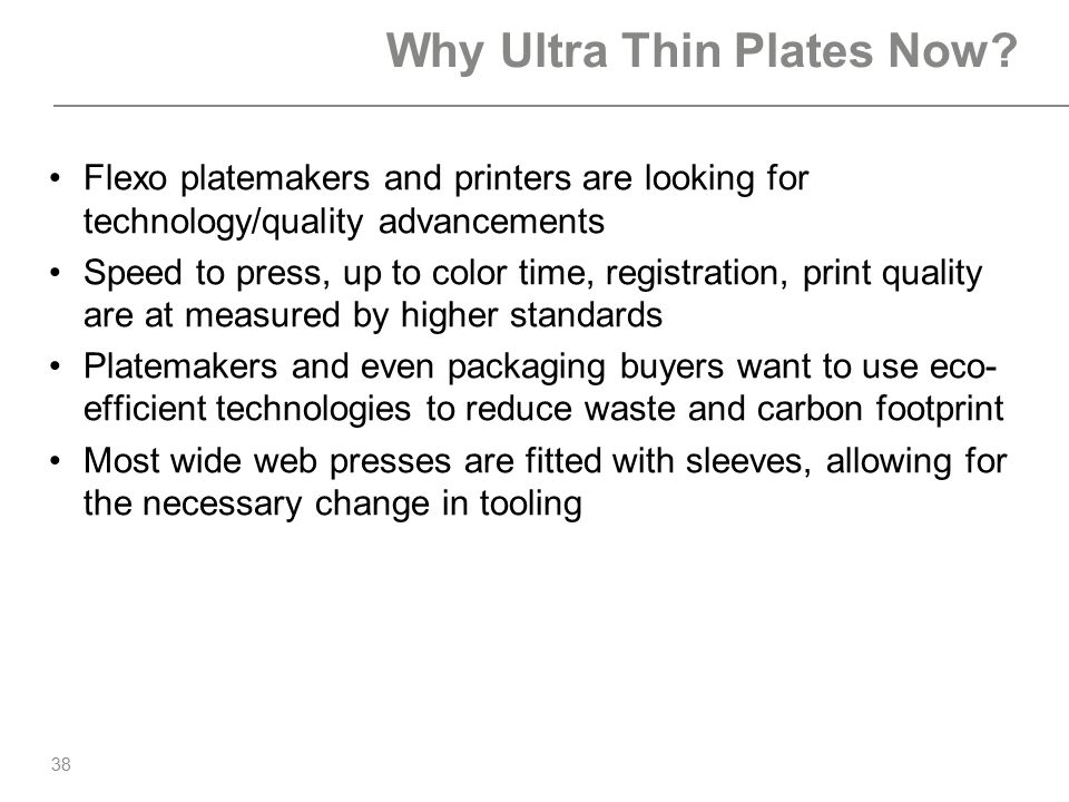 Why Ultra Thin Plates Now