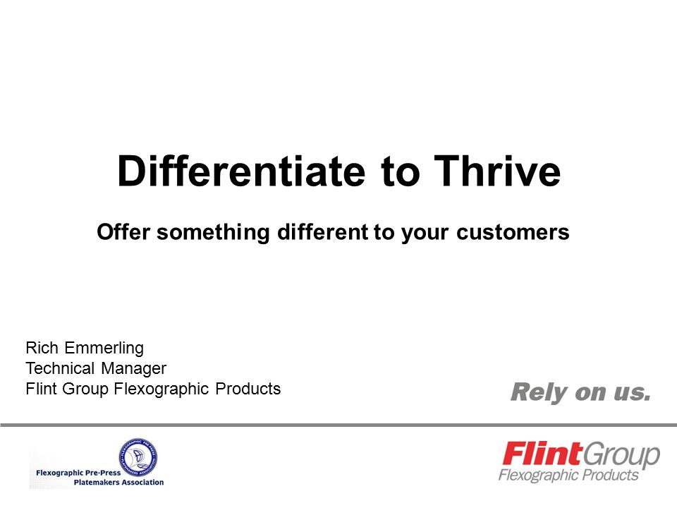 Differentiate to Thrive Offer something different to your customers
