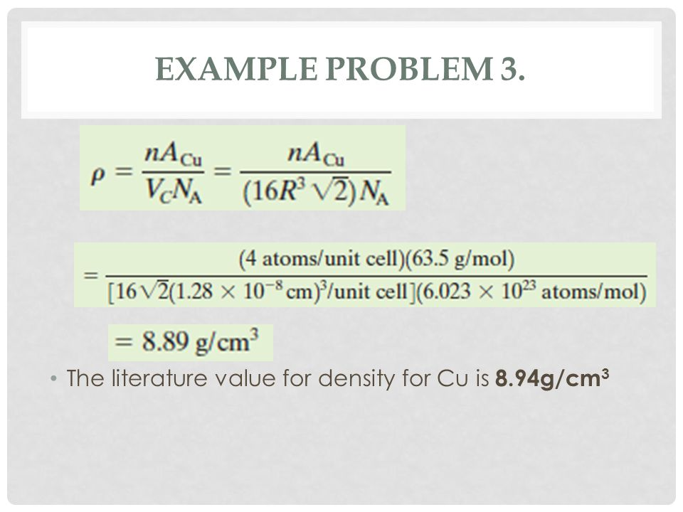 EXAMPLE PROBLEM 3. The literature value for density for Cu is 8.94g/cm3.