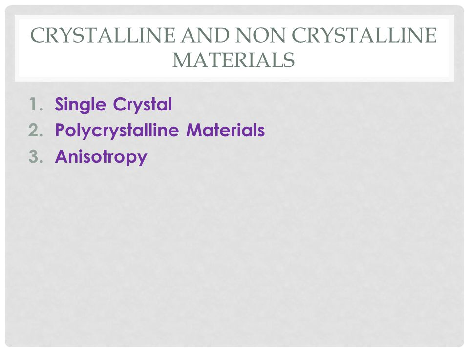 Crystalline and Non Crystalline Materials