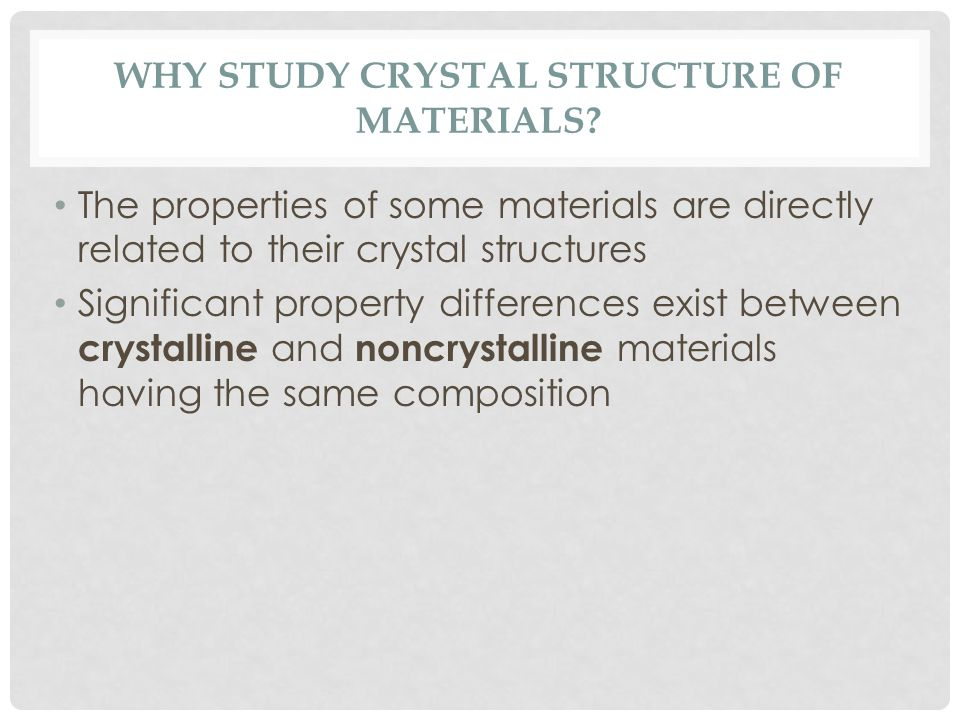 Why Study Crystal Structure of Materials
