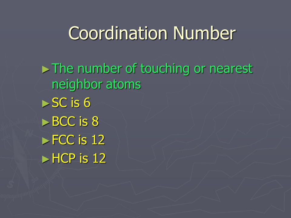 Coordination Number The number of touching or nearest neighbor atoms