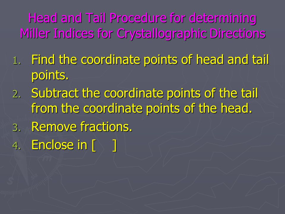 Head and Tail Procedure for determining Miller Indices for Crystallographic Directions