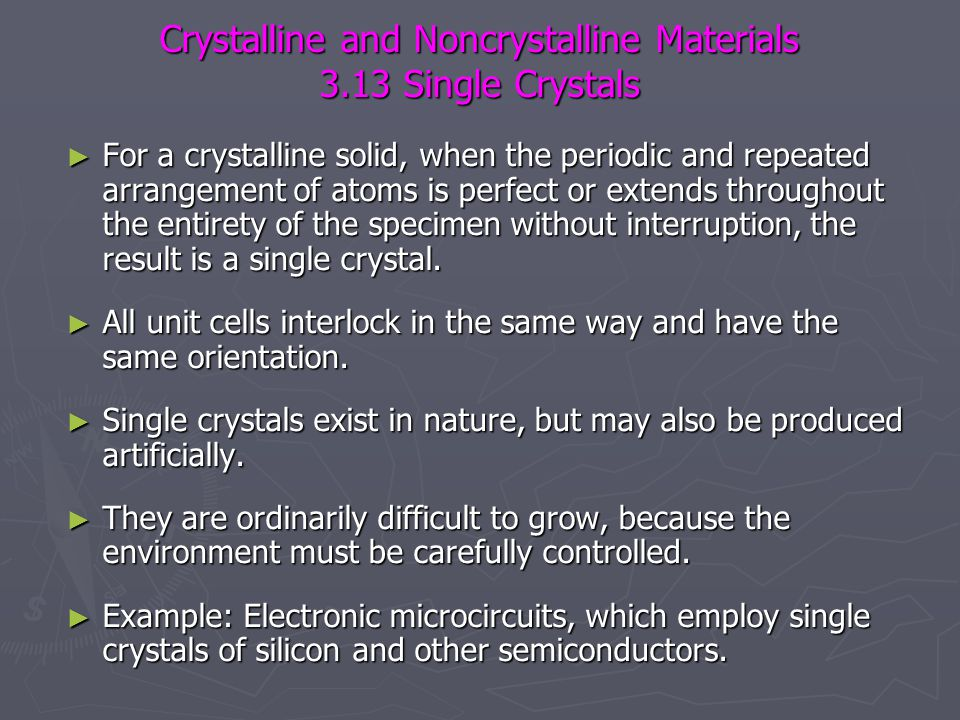 Crystalline and Noncrystalline Materials 3.13 Single Crystals
