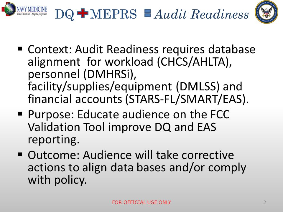 Context: Audit Readiness requires database alignment for workload (CHCS/AHLTA), personnel (DMHRSi), facility/supplies/equipment (DMLSS) and financial accounts (STARS-FL/SMART/EAS).
