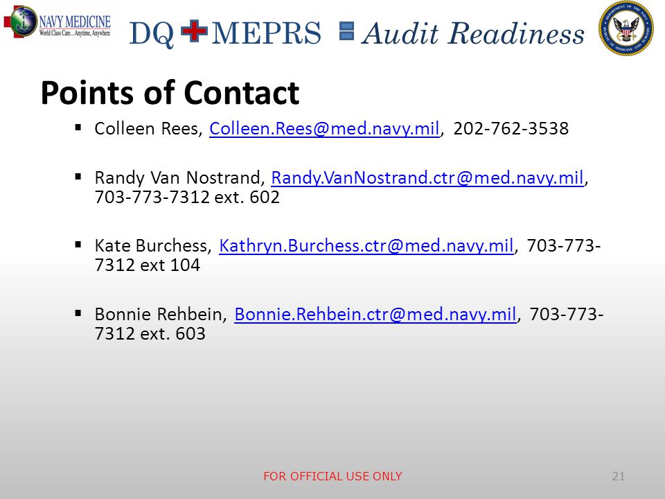 Points of Contact Colleen Rees, Colleen.Rees@med.navy.mil, 202-762-3538.