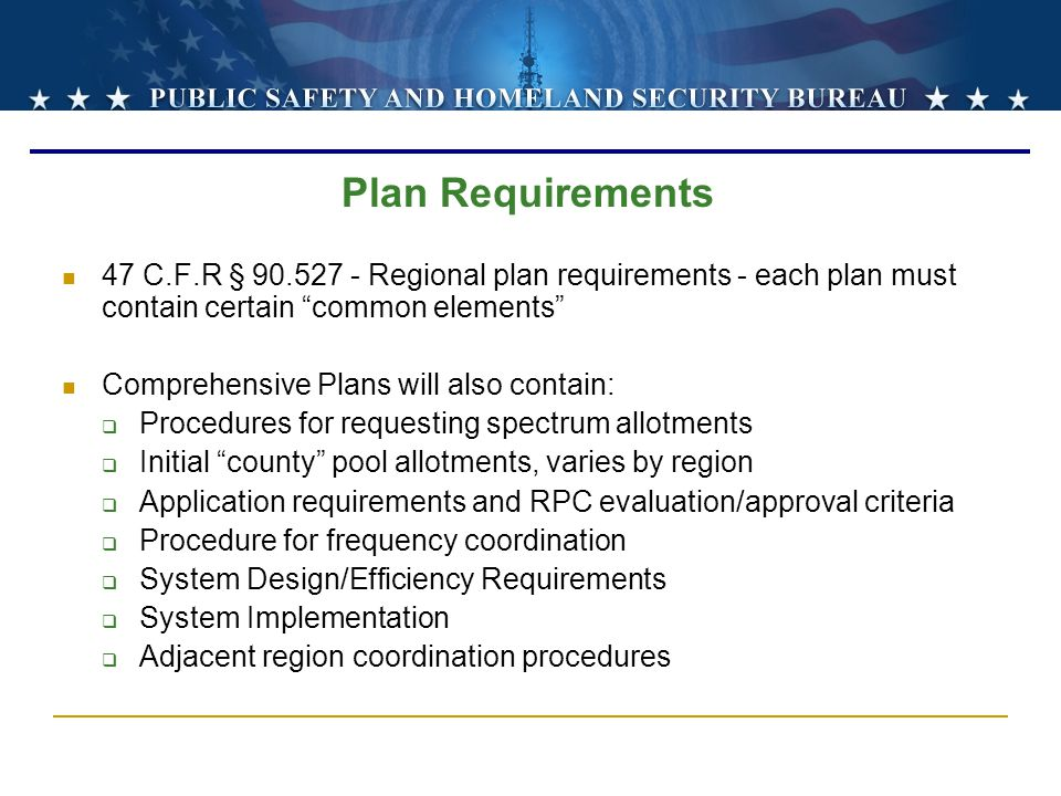 Plan Requirements 47 C.F.R § 90.527 - Regional plan requirements - each plan must contain certain common elements