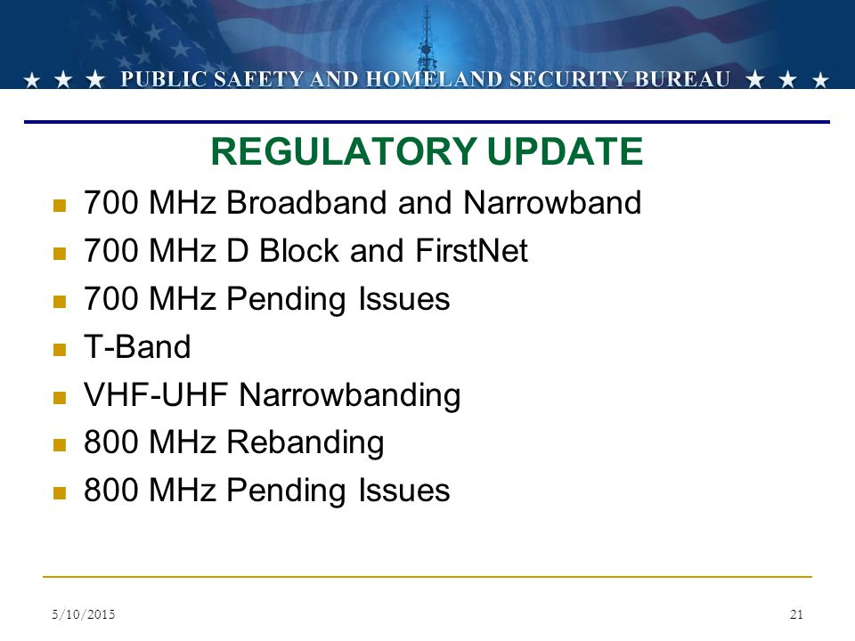 REGULATORY UPDATE REGULATORY UPDATE 700 MHz Broadband and Narrowband