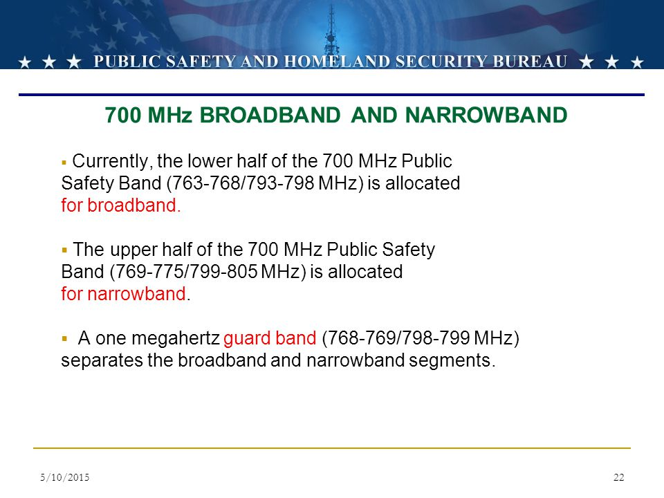 700 MHz BROADBAND AND NARROWBAND