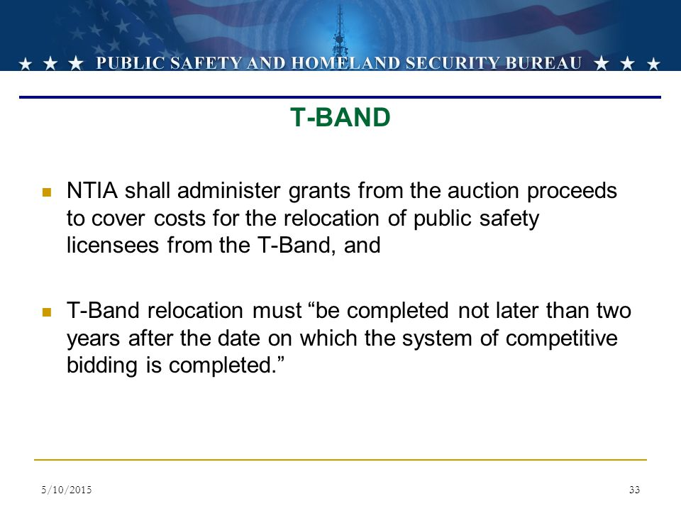 T-BAND NTIA shall administer grants from the auction proceeds to cover costs for the relocation of public safety licensees from the T-Band, and.