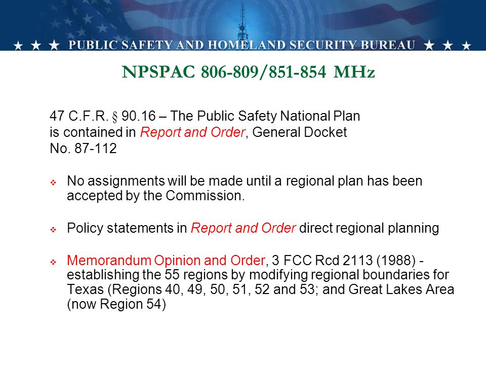4/15/2017 NPSPAC 806-809/851-854 MHz. 47 C.F.R. § 90.16 – The Public Safety National Plan. is contained in Report and Order, General Docket.