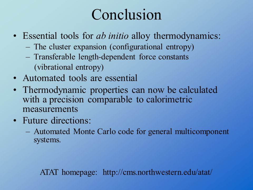 Conclusion Essential tools for ab initio alloy thermodynamics: