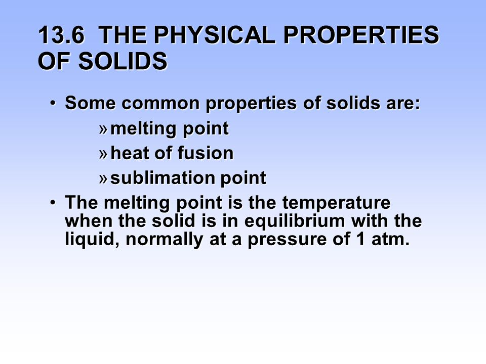 13.6 THE PHYSICAL PROPERTIES OF SOLIDS
