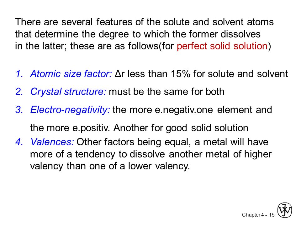 There are several features of the solute and solvent atoms that determine the degree to which the former dissolves