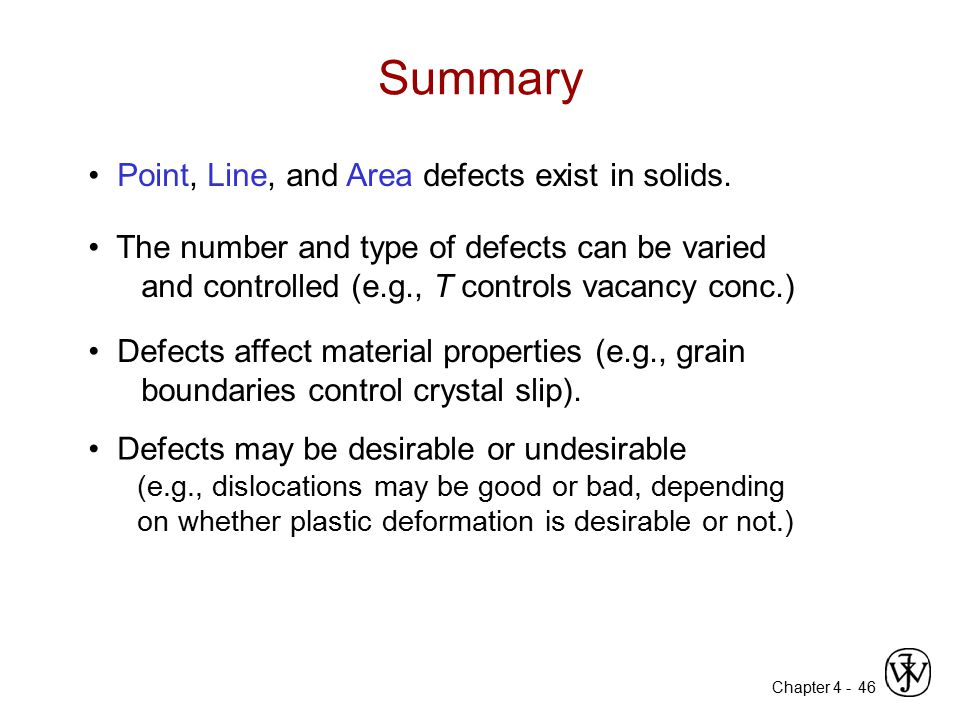 Summary • Point, Line, and Area defects exist in solids.