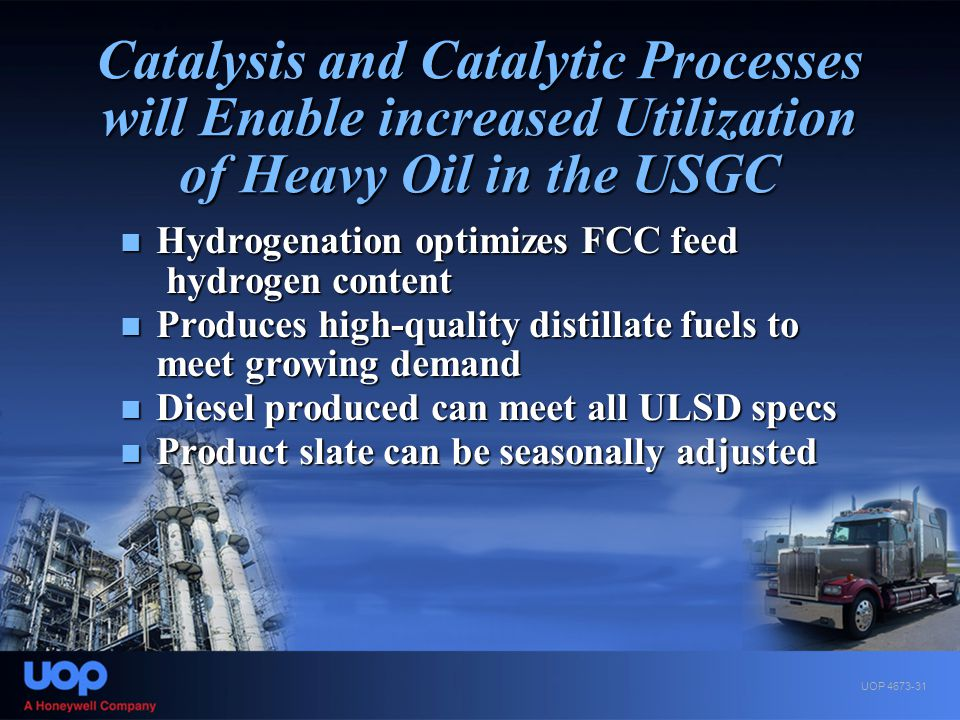 Catalysis and Catalytic Processes will Enable increased Utilization of Heavy Oil in the USGC